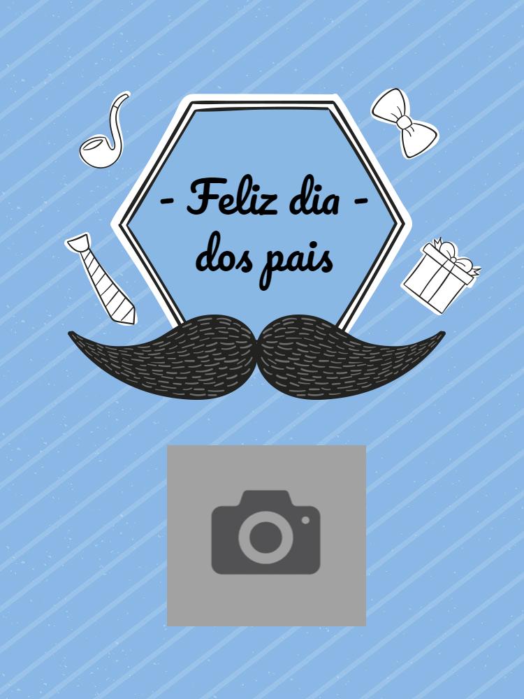 Cartão dia dos pais, amor, azul, bigode, laço, presente, gravata, charuto, foto, online, digital, personalizado, whatsapp